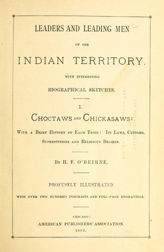 Leaders and leading men of the Indian Territory by H. F. O'Beirne