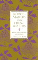 Bridge-Makers and Cross-Bearers
