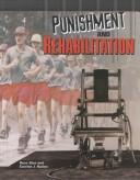 Punishment and Rehabilitation (Crime, Justice & Punishment) by Corinne J. Naden