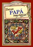 Para UN Pap Muy Especial/to a Very Special Dad (To-Give-And-To-Keep) by Helen Exley