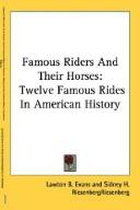 Famous Riders And Their Horses by Lawton B. Evans