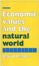 ECONOMIC VALUES AND THE NATURAL WORLD by D.W. PEARCE