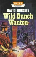 Wild Bunch Wanton by David Horsely