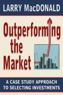 Outperforming the Market by Larry Macdonald