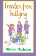 Freedom from Bullying by Mildred Masheder