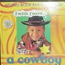 I Wish I Were a Cowboy (I Wish I Were) by John edgecoe