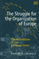 The Struggle for the Organization of Europe by Robert H. Lieshout