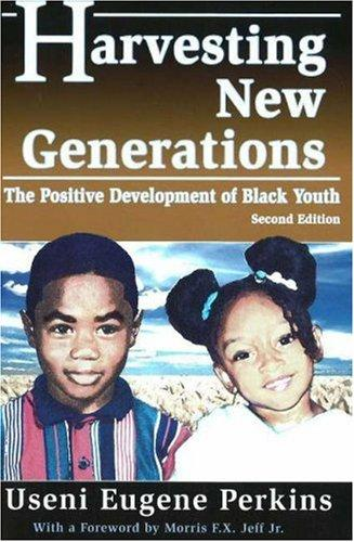 Harvesting new generations by Useni Eugene Perkins