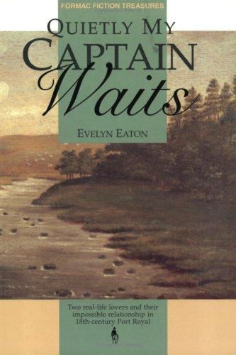 Quietly My Captain Waits by Evelyn Eaton