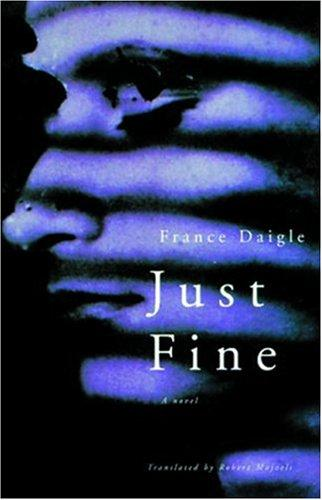 Just fine by France Daigle