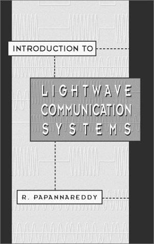 Introduction to lightwave communication systems by Rajappa Papannareddy