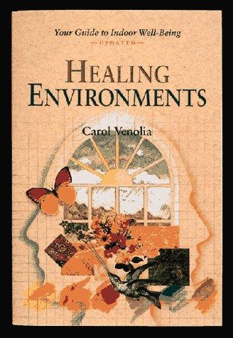 Healing environments by Carol Venolia