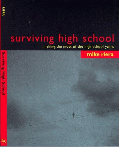 Surviving high school by Michael Riera