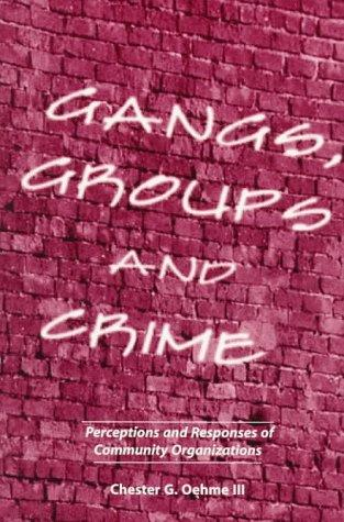 Gangs, groups, and crime by Chester G. Oehme