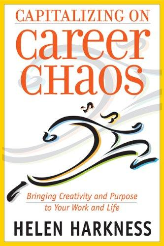 Capitalizing on Career Chaos by Helen Harkness