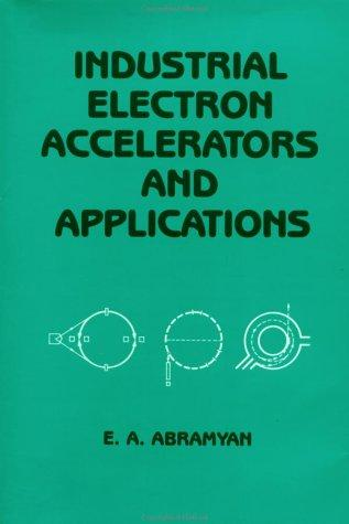 Industrial electron accelerators and applications by E. A. Abrami͡an
