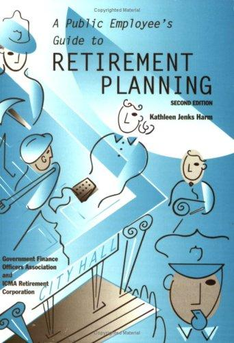 A Public Employee's Guide to Retirement Planning by Kathleen Jenks Horm