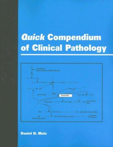 Quick Compendium of Clinical Pathology by Daniel D. Mais