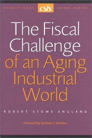 The Fiscal Challenge of an Aging Industrial World by Robert Stowe England