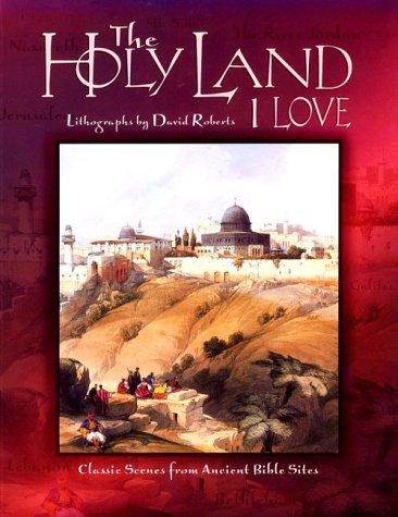 The Holy Land I love by David Roberts