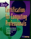 The complete guide to certification for computing professionals by Drake Prometric.