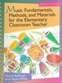 Music fundamentals, methods, and materials for the elementary classroom teacher by Michon Rozmajzl