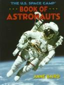 The U.S. Space Camp book of astronauts by Anne Baird