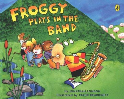 Froggy Plays in the Band (Froggy) by Jonathan London