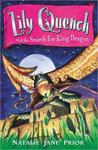 Lily Quench 7 The Search for King Dragon (Lily Quench) by Natalie Prior