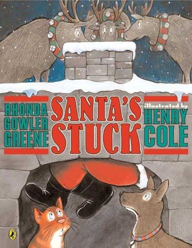 Santa's Stuck by Rhonda Gowler Greene