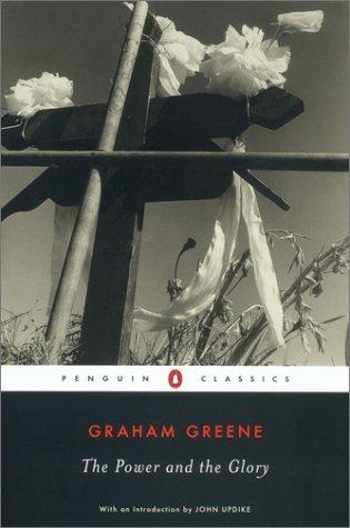 The Power and the Glory (Penguin Classics)