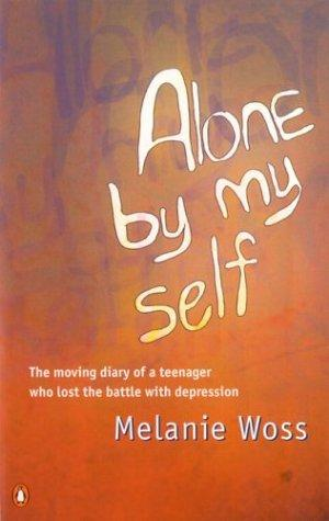 Alone By Myself by Melanie Woss