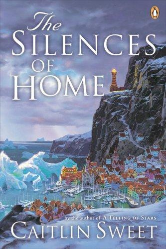 Silences Of Home by Caitlin Sweet