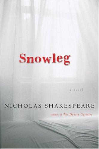 Snowleg by Nicholas Shakespeare