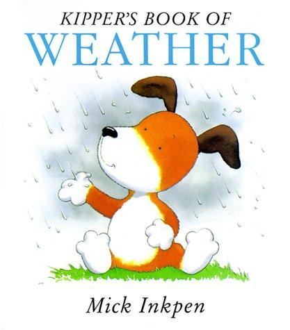 Kipper's book of weather by Mick Inkpen