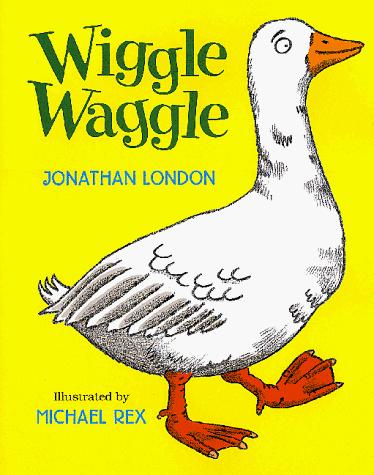 Wiggle, waggle by Jonathan London