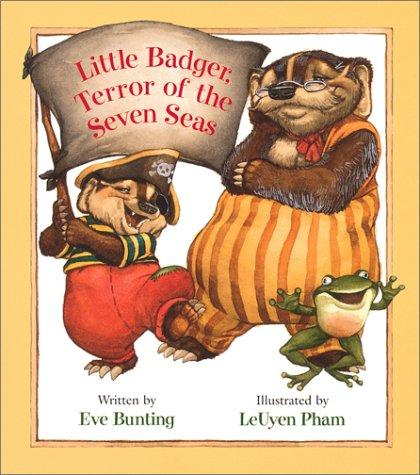 Little Badger, terror of the seven seas by Eve Bunting