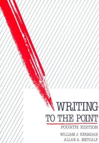 Writing to the point by William J. Kerrigan