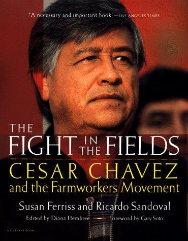 The Fight in the Fields by Susan Ferriss, Ricardo Sandoval, Diana Hembree