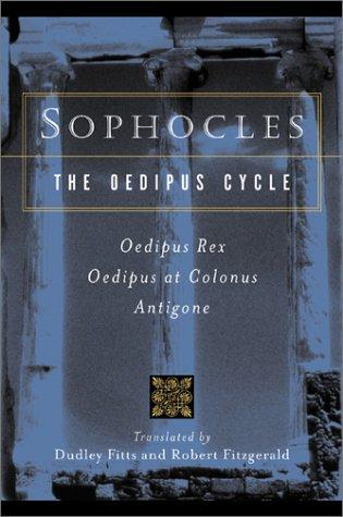 Sophocles, The Oedipus Cycle by Sophocles