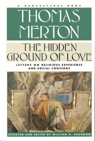 The hidden ground of love by Thomas Merton