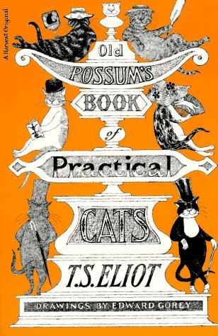 Old Possum's book of practical cats by by T.S. Eliot ; drawings by Edward Gorey.