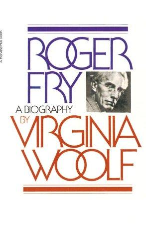 Roger Fry by Virginia Woolf