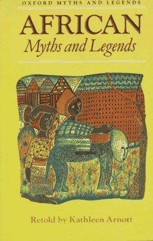 African Myths and Legends by Kathleen Arnott