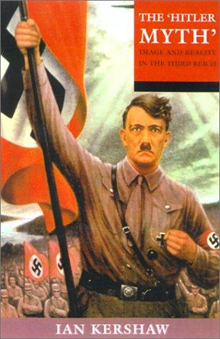 "The ""Hitler Myth"" by Ian Kershaw"