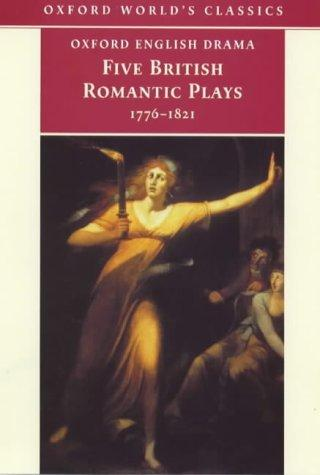 Five romantic plays, 1768-1821 by edited by Paul Baines, Edward Burns ; general editor, Michael Cordner ; associate general editors, Peter Holland, Martin Wiggins.