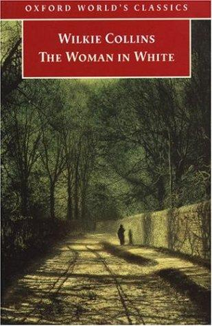 The Woman in White (Oxford World's Classics) by Wilkie Collins