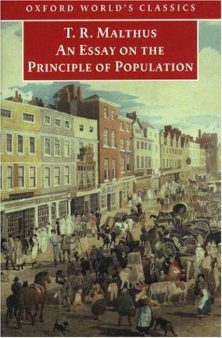 Essay on the principle of population by Malthus, T. R.