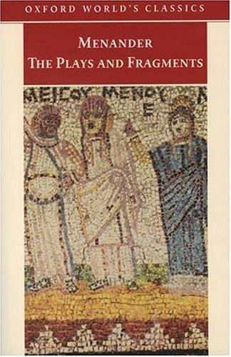 Menander, The Plays and Fragments by Menander of Athens.