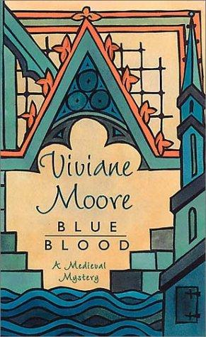 Blue Blood   (The Chevalier Galeran Medieval Mysteries) by Viviane Moore